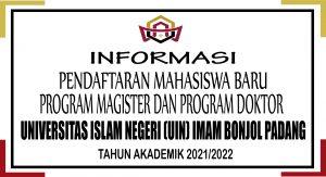 INFORMASI PENDAFTARAN MAHASISWA BARU PASCASARJANA UIN IMAM BONJOL PADANG                   TAHUN AKADEMIK 2021/2022
