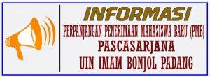 PERPANJANGAN PENERIMAAN MAHASISWA BARU (PMB) PASCASARJANA UIN IMAM BONJOL PADANG GELOMBANG 1 TAHUN AKADEMIK 2021/2022