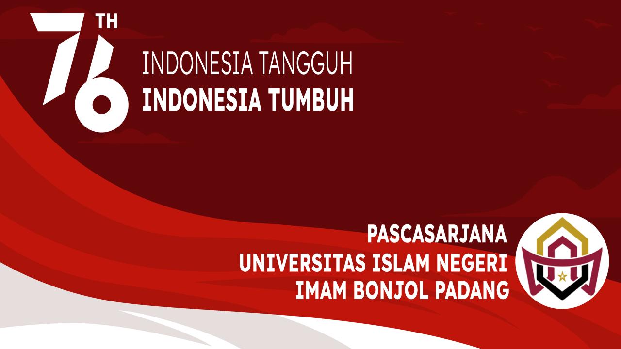 """Dirgahayu Kemerdekaan Indonesia """"Indonesia Tangguh, Indonesia Tumbuh"""" dari Rektor UIN IMAM BONJOL"""